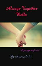 Always Together Bella by sharonl138
