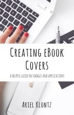 Creating eBook Covers (Tips and Resources) by arielklontz