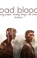 Bad Blood {Dean Winchester} by Tasha_Moose