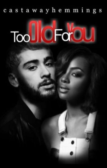 too old for you || z.m (interracial) #WATTYS2017