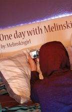 One day with Melinski (Melina Sophie Fan-Fiction) by Melinskisgirl