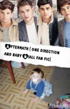 Aftermath (one direction & baby Niall fan fiction) by this_town_