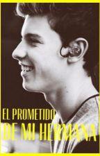 El Prometido De Mi Hermana (Shawn Mendes & Tn) ADAPTADA by sandramaartiin