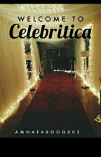 Welcome To Celebritica  by AmnaFarooq003