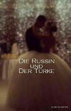Die Russin und Der Türke  by prinzessinjennifer