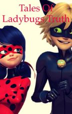 Tales of Ladybugs Truth by BethanyWood104