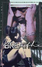 BREATHE • || L. Lopes x T. Shakur by renyxo