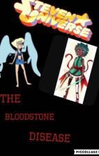 Steven Universe: The Bloodstone Disease  by Forever_Undertale