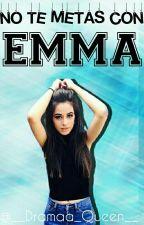 No Te Metas Con Emma by __dramaa_queen__