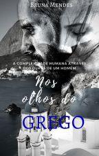Nos olhos do Grego (Revisão ) by bruhmendes