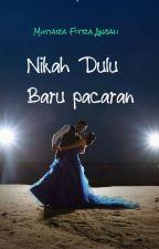 Nikah Dulu Baru Pacaran [On EDITING And REVISI) by MutiaraAnjali