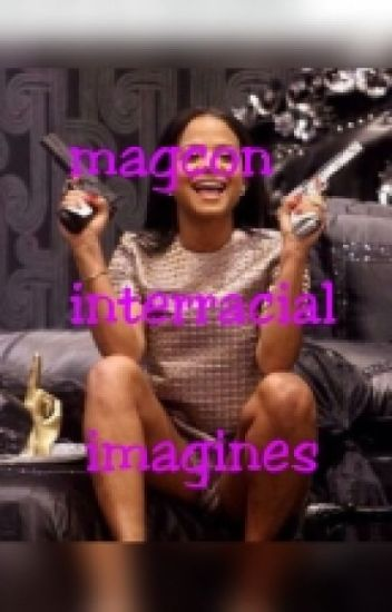 Magcon Interracial Imagines And Prefences