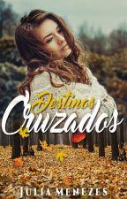 Destinos Cruzados - (Inicia 03/01/2017) by Julia_SMenezes