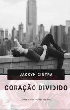 Coração Dividido by jackyh_cintra