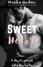 // Sweet Heart // 1 ✔️  by MalibuGardner