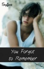 You Forgot To Remember by Skyjazz
