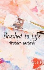 Brushed to Life by other-earth