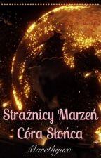 Strażnicy Marzeń. Córa Słońca by Marethyux
