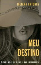 Meu Destino by JulianaAntunes3