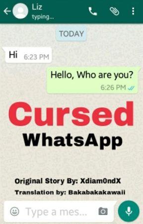 Cursed WhatsApp by Bakabakakawaii