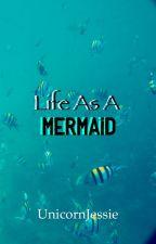 Life As A Mermaid by baztard-