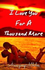 I Love You For A Thousand More by AmazingMhiles