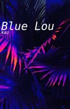 blue lou *l.s* by harryftharold