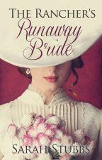 The Rancher's Runaway Bride by WriteBreatheWrite