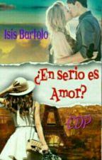¿Enserio es Amor?    #PE2018    EDITANDO  by IsisBartolo