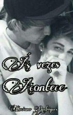Às Vezes Acontece (Romance Gay) by Luciano_Baka