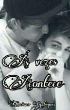 Às Vezes Acontece (Romance Gay) by Luciano_Rodrigues
