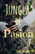 Jungla De Pasión by Ana6715