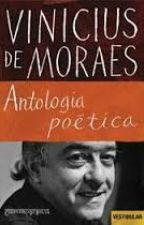 Antologia Poética - Vinicius De Moraes by leitora123456789