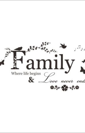 _Family_ where life begins &love never ends... by delle21
