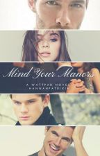 Mind Your Manors by HannahPatrixia