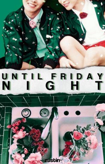 hasta el viernes por la noche ➳ larry stylinson [adaptación]