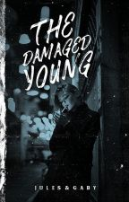 The Damaged Young by -DairyQueens-