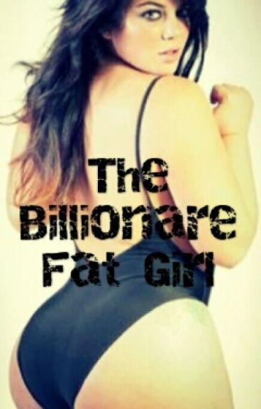 The Billionaire Fat Girl