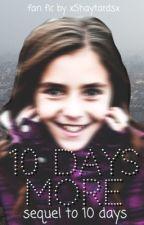 10 Days More [Sequel to 10 Days] by xShaytardsx