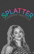 Splatter [DIVERGENT] by imperialstiles