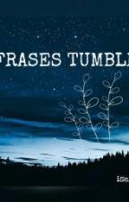 •FRASES TUMBLR• by ise_bg