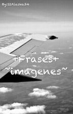 ☆imagenes-frases☆ by 12Alaska34