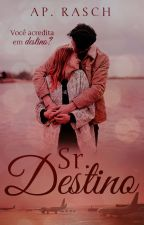 Sr. Destino by AnaPaulaRasch