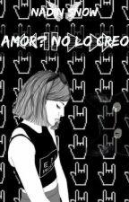 Amor? No Lo Creo by Nadin_Snow