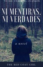Ni Mentiras. Ni Verdades by Theredcoatgirl