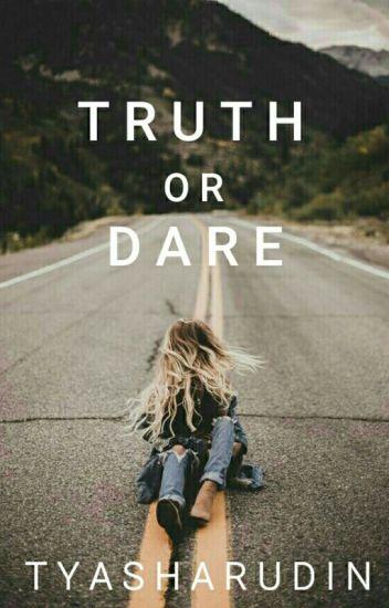 Truth or Dare   #Wattys2017