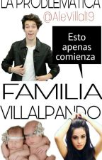La Problematica Familia Villalpando |A.V| [2Temp.Casada F.] [Completa] by AleVillal19