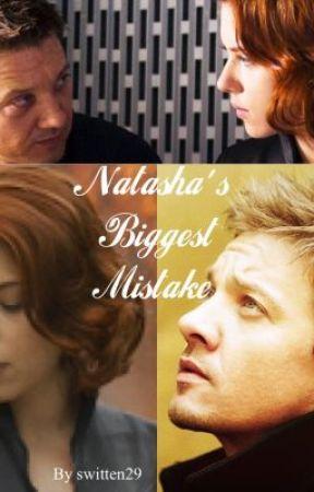 Natasha's Biggest Mistake (Clintasha) by tonystarkmyfather