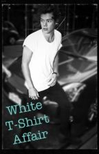 White T-Shirt Affair  (Harry Styles FanFiction) by care_love01