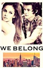 We Belong ( Harry Styles Fanfic ) by bethtotheany